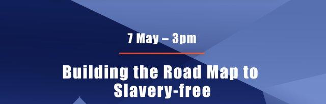 MSA Webinar - Building the Road Map to Slavery Free