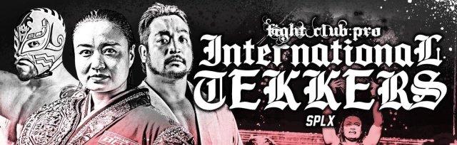 FIGHT CLUB: PRO - INTERNATIONAL TEKKERS