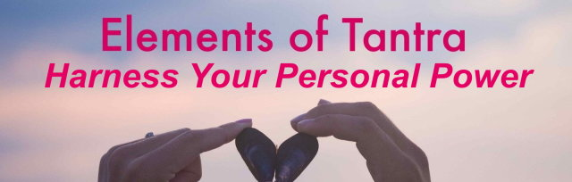 Elements of Tantra: Harness Your Personal Power