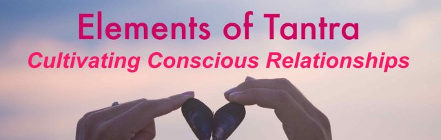Cultivating Conscious Relationships