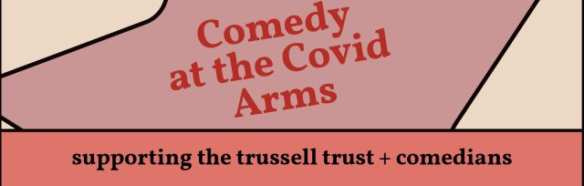 20th Feb - The Covid Arms – LIVESTREAM TICKET
