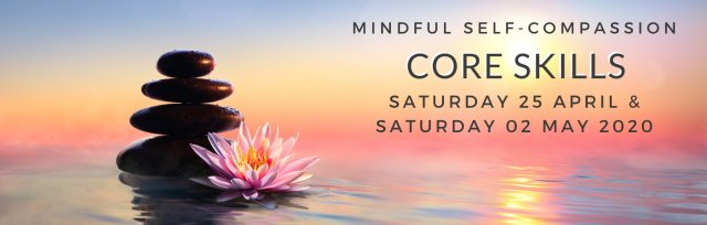 Mindful Self-Compassion 2 Day Core Skills - (MSCCS 1.0)