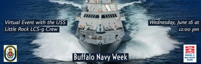 Buffalo Navy Week Virtual Event with the USS Little Rock LCS 9 Crew