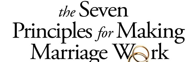 Marriage Workshop - Seven Principles for Making Marriage Work