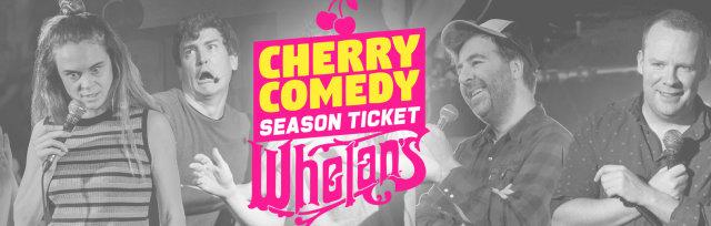 Cherry Comedy Season Ticket