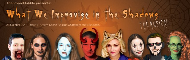 ImproBubble presents: What we Improvise in the Shadows- The Musical!