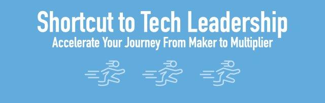 Shortcut to Tech Leadership (Feb 24 2021 10-14 ET, 15-19 CET)