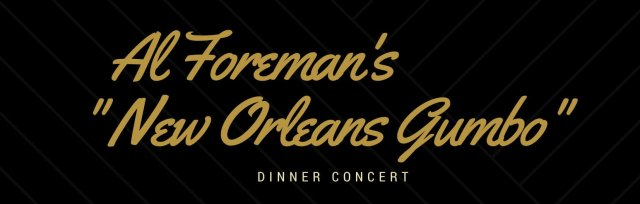 """Al Foreman's """"New Orleans Gumbo"""" - Friday"""