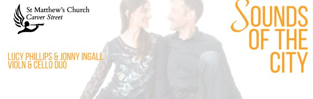 Sounds of the City - Lucy Phillips & Jonny Ingall, Violin & Cello duo