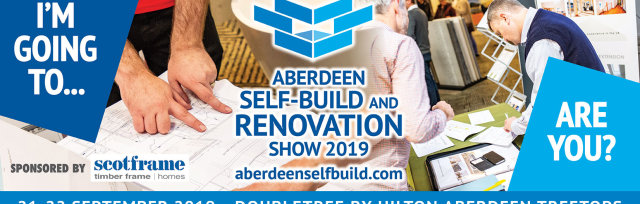Aberdeen Self-Build and Renovation 2019 sponsored by Scotframe