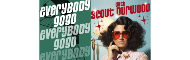 Everybody GoGo with Scout Durwood