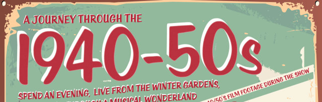 A Journey Through The 40-50s live from The Winter Gardens