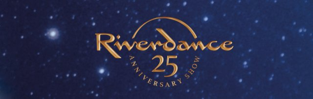 Riverdance 25 - The 25th Anniversary Show Recorded Live at The 3 Arena