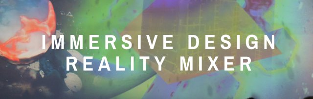 Immersive Design Mixer: Launch