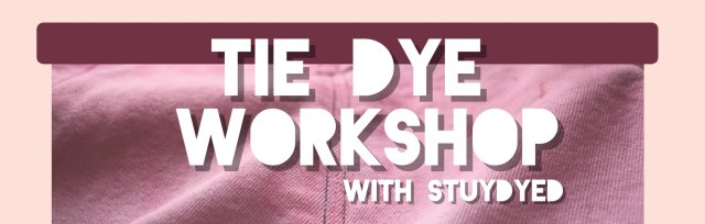 Tie Dye Workshop (With Love and Craft Beer!)