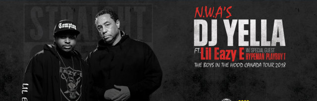 N.W.A's DJ YELLA and Lil Eazy E w/ special Guest Hypeman Playa T