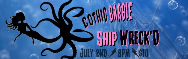 Gothic Barbie Ship Wreck'd