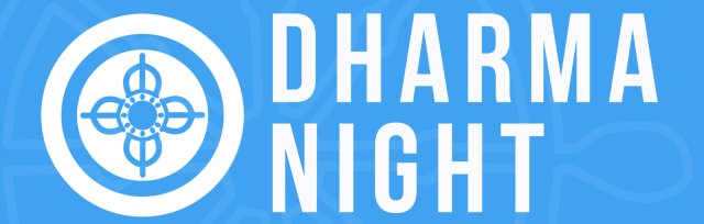 Dharma Night: The Dharma as a Raft