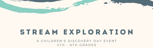 Stream Exploration AM for 4th - 6th Grades