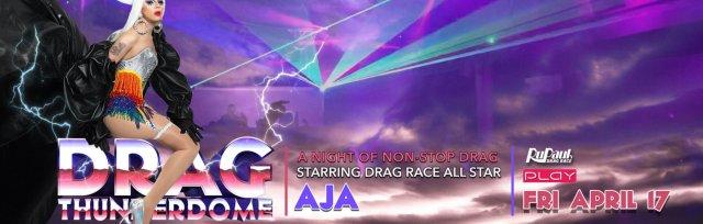Drag Thunderdome Starring Aja @ PLAY LOUISVILLE