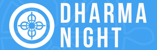 Dharma Night: The Nature of Existence
