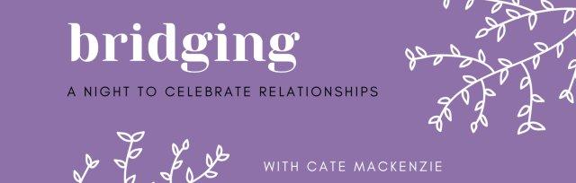 Bridging - A Night to Celebrate Relationships