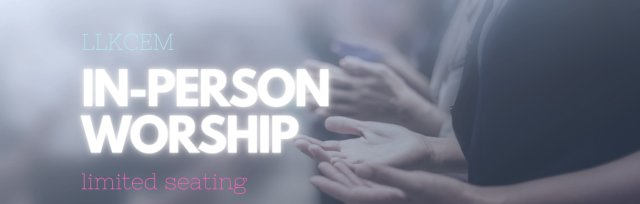 LLKCEM In-person Worship