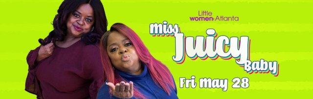 Little Women Atlanta: Miss Juicy Baby