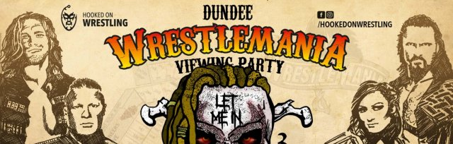 Dundee: WrestleMania XXXVI Viewing Party