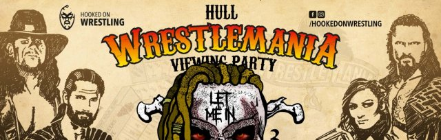 HULL: WrestleMania XXXVI Viewing Party
