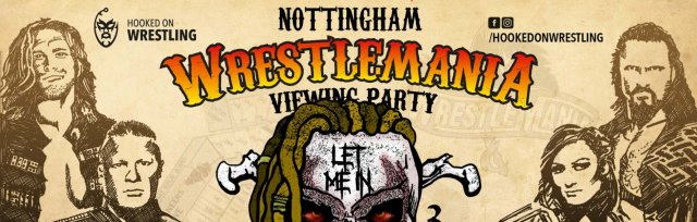 NOTTINGHAM: WrestleMania XXXVI Viewing Party