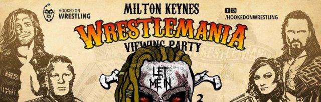 Milton Keynes: WrestleMania XXXVI Viewing Party