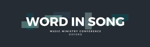 Word In Song Conference Oxford