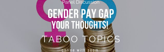 Panel Discussion: Gender Pay Gap - Your thoughts?