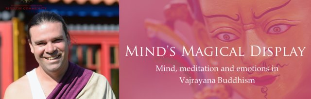 Mind's Magical Display II: Mind, meditation and emotions in Vajrayana Buddhism