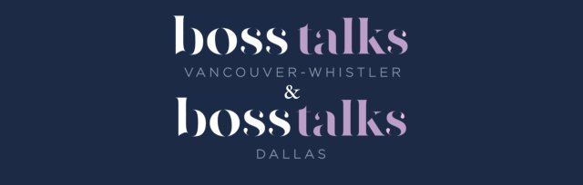 Boss Talks Vancouver & Boss Talks Dallas Joint Event Featuring Clarice & Chad Thomas