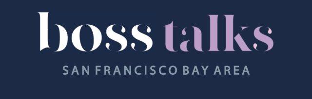 Boss Talks San Francisco Bay Area featuring Dava Guthmiller