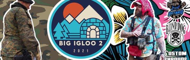 """Operation Big-Igloo 2: """"2 big - 2 igloo"""""""