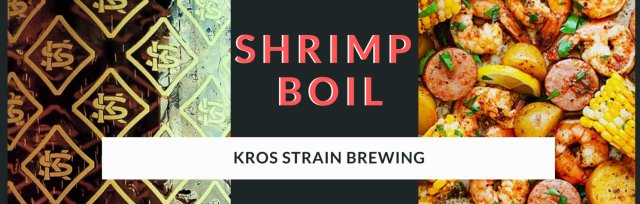 Shrimp Boil at Kros Strain Brewing