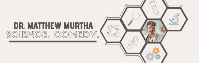 Science Comedy with Dr. Matthew Murtha