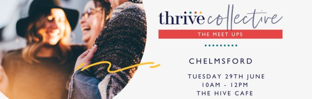 Thrive Collective June In-Person Chelmsford Meet Up