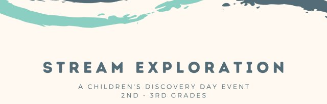 Stream Exploration AM for 2nd - 3rd Grades