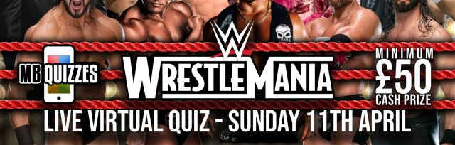 WWE (Pre WrestleMania) Live Virtual Quiz