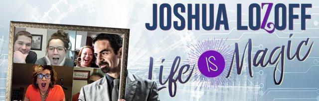 JOSHUA LOZOFF - LIFE IS MAGIC