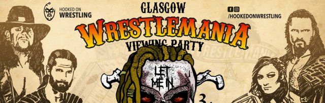GLASGOW: WrestleMania XXXVI Viewing Party