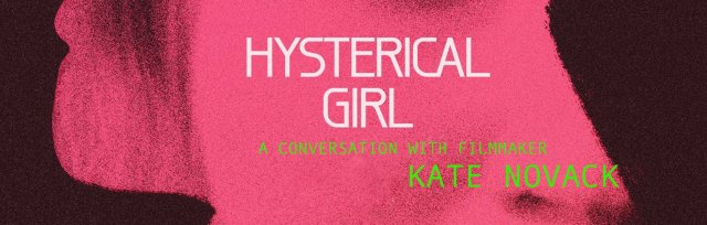 Hysterical Girl: A conversation with filmmaker Kate Novack