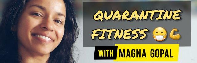 Quarantine Fitness (June 22 - July 19)