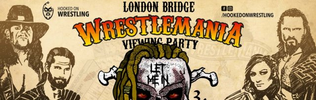 London Bridge: WrestleMania XXXVI VIP Viewing Party