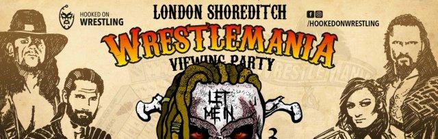London Shoreditch: WrestleMania XXXVI Viewing Party