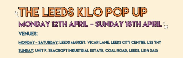 ✷ The Leeds Kilo Pop Up ✷
